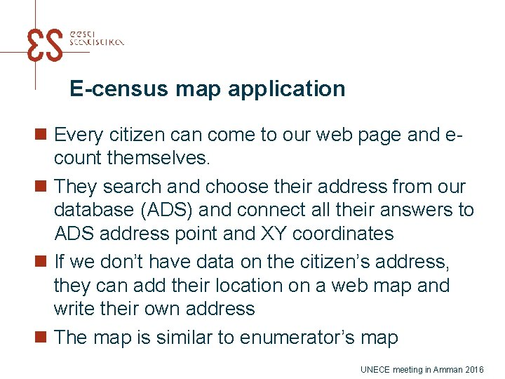 E-census map application n Every citizen can come to our web page and ecount