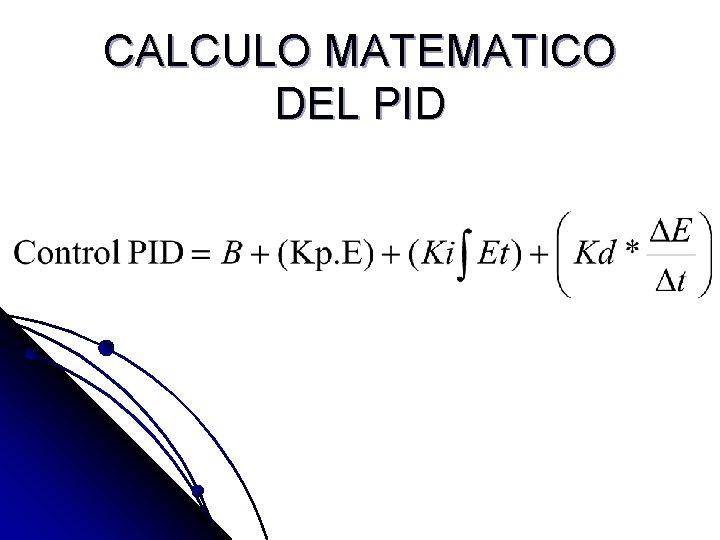 CALCULO MATEMATICO DEL PID
