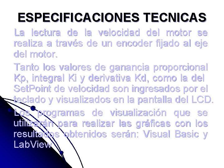 ESPECIFICACIONES TECNICAS La lectura de la velocidad del motor se realiza a través de