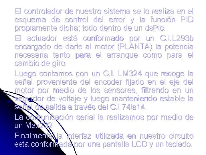 El controlador de nuestro sistema se lo realiza en el esquema de control del