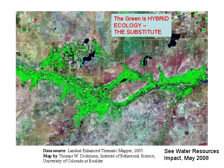The Green is HYBRID ECOLOGY – THE SUBSTITUTE Data source: Landsat Enhanced Thematic Mapper,