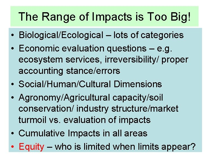 The Range of Impacts is Too Big! • Biological/Ecological – lots of categories •