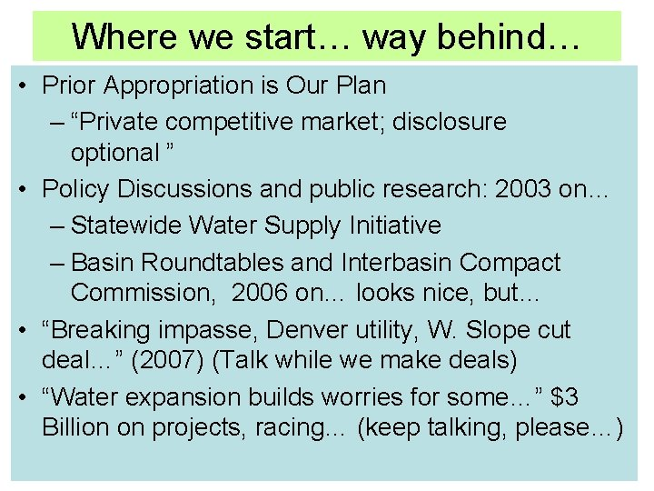 """Where we start… way behind… • Prior Appropriation is Our Plan – """"Private competitive"""