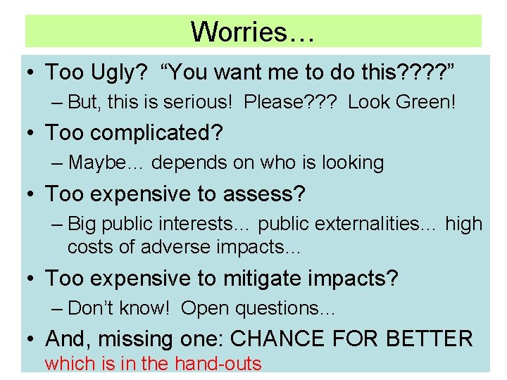 """Worries… • Too Ugly? """"You want me to do this? ? """" – But,"""