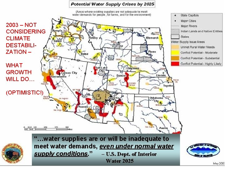 """2003 – NOT CONSIDERING CLIMATE DESTABILIZATION – WHAT GROWTH WILL DO… (OPTIMISTIC!) """"…water supplies"""