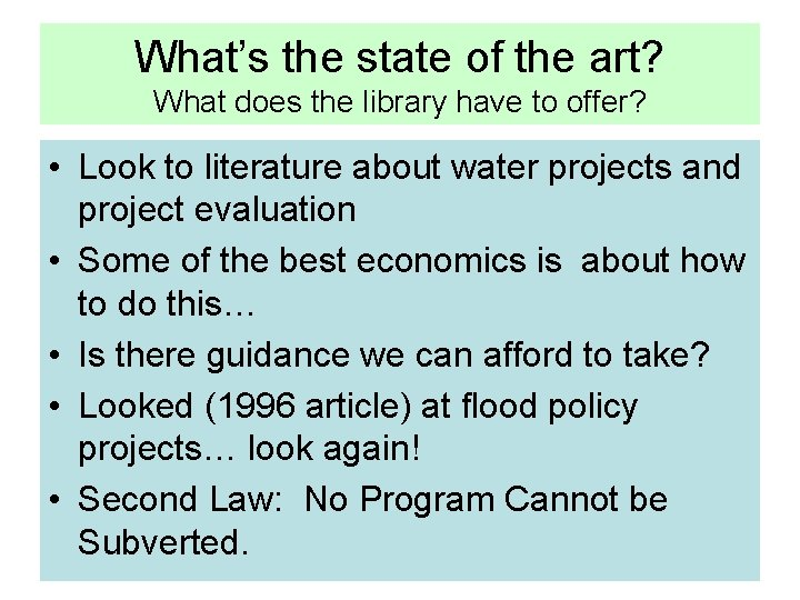 What's the state of the art? What does the library have to offer? •
