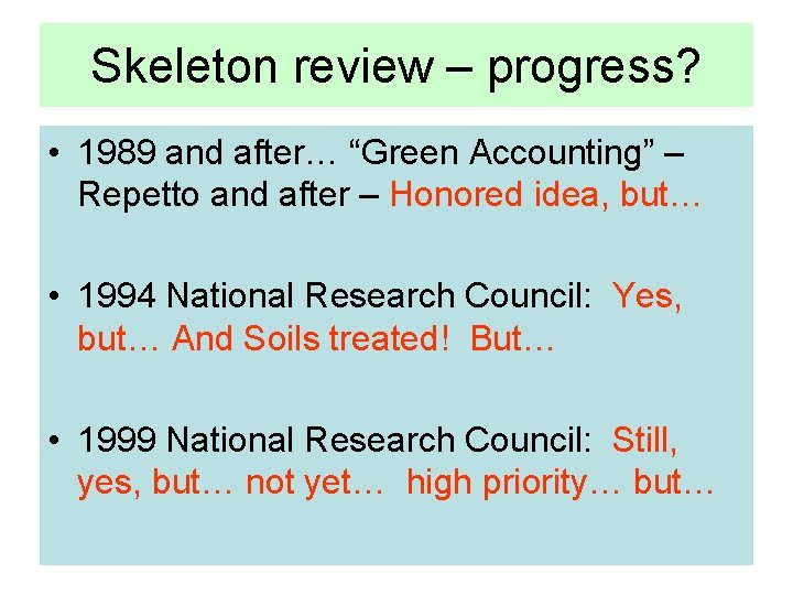 """Skeleton review – progress? • 1989 and after… """"Green Accounting"""" – Repetto and after"""