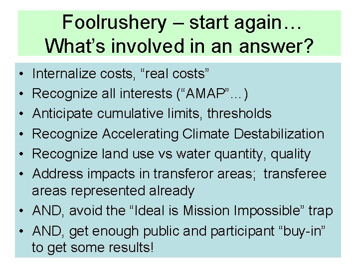 Foolrushery – start again… What's involved in an answer? • • • Internalize costs,