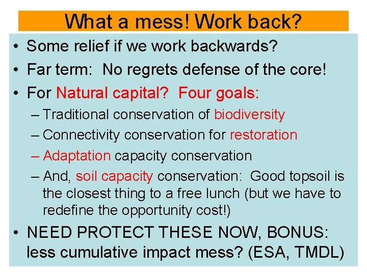 What a mess! Work back? • Some relief if we work backwards? • Far
