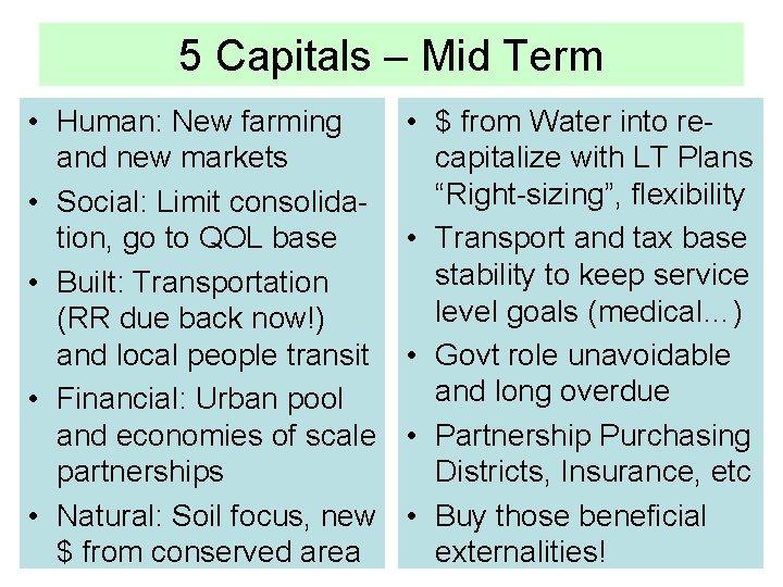 5 Capitals – Mid Term • Human: New farming and new markets • Social: