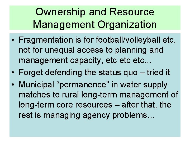 Ownership and Resource Management Organization • Fragmentation is for football/volleyball etc, not for unequal