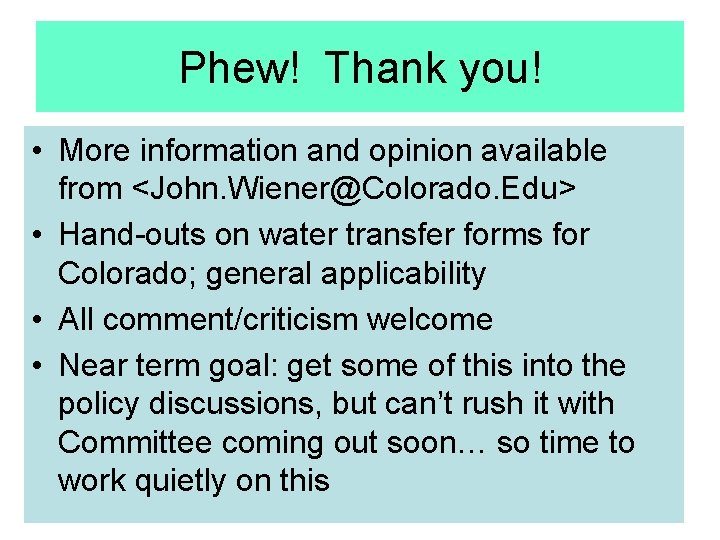 Phew! Thank you! • More information and opinion available from <John. Wiener@Colorado. Edu> •