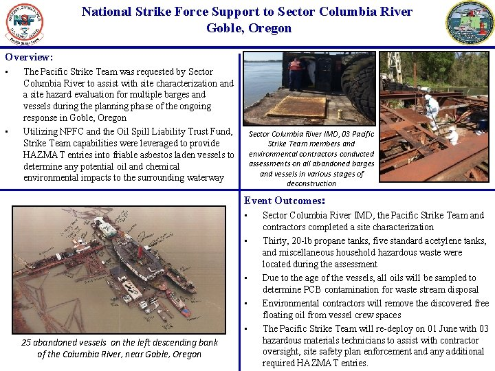National Strike Force Support to Sector Columbia River Goble, Oregon Overview: • • The