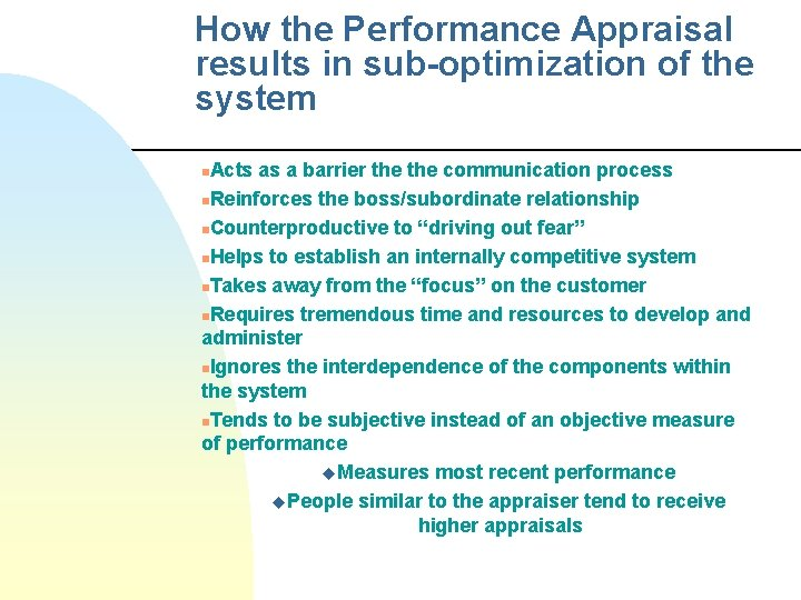 How the Performance Appraisal results in sub-optimization of the system Acts as a barrier