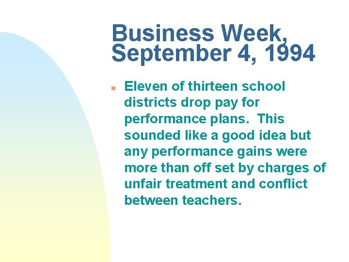 Business Week, September 4, 1994 n Eleven of thirteen school districts drop pay for