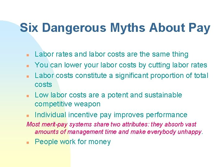 Six Dangerous Myths About Pay n n n Labor rates and labor costs are