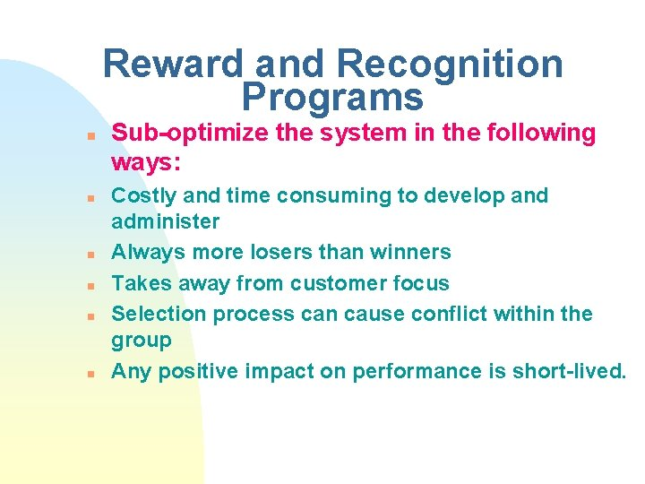 Reward and Recognition Programs n n n Sub-optimize the system in the following ways: