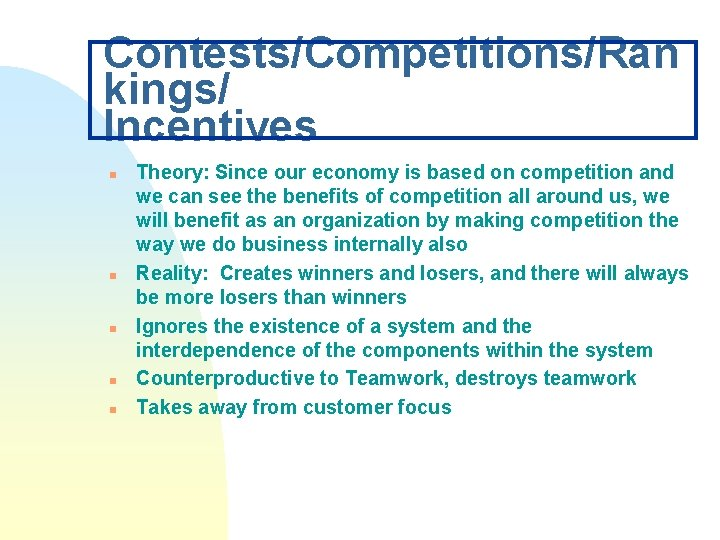 Contests/Competitions/Ran kings/ Incentives n n n Theory: Since our economy is based on competition