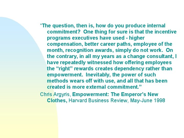 """""""The question, then is, how do you produce internal commitment? One thing for sure"""