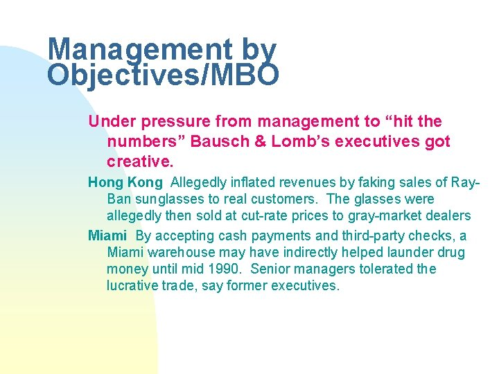 """Management by Objectives/MBO Under pressure from management to """"hit the numbers"""" Bausch & Lomb's"""