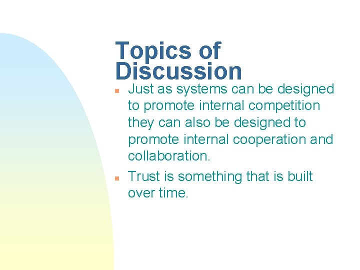 Topics of Discussion n n Just as systems can be designed to promote internal