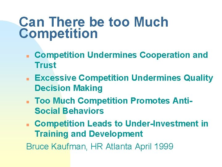 Can There be too Much Competition Undermines Cooperation and Trust n Excessive Competition Undermines