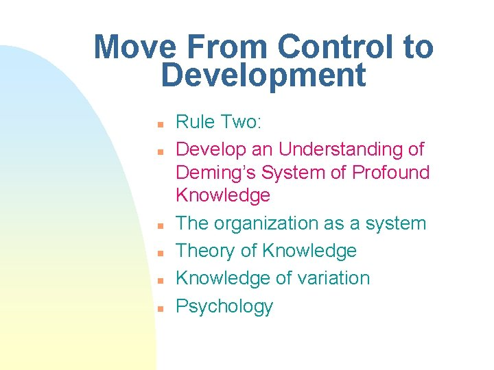 Move From Control to Development n n n Rule Two: Develop an Understanding of