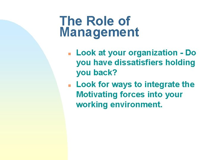 The Role of Management n n Look at your organization - Do you have