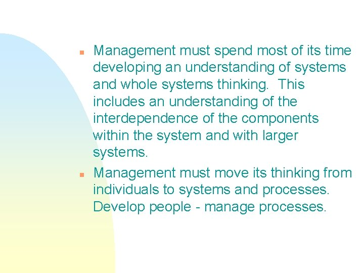 n n Management must spend most of its time developing an understanding of systems