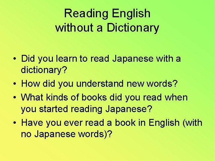 Reading English without a Dictionary • Did you learn to read Japanese with a