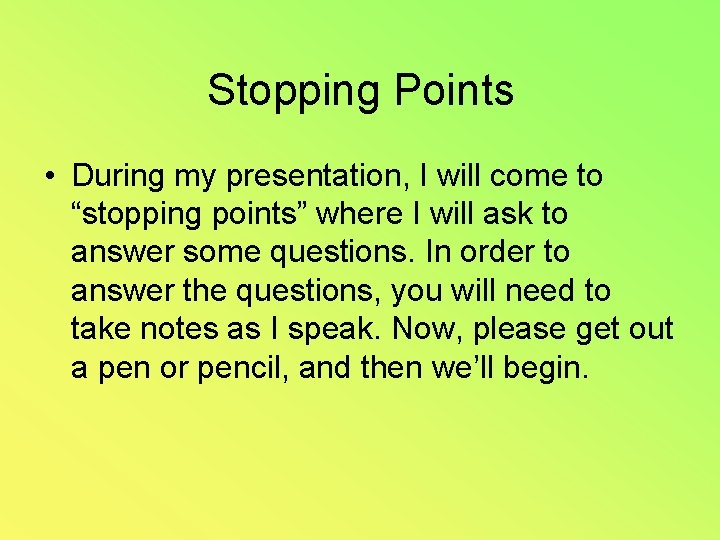 """Stopping Points • During my presentation, I will come to """"stopping points"""" where I"""