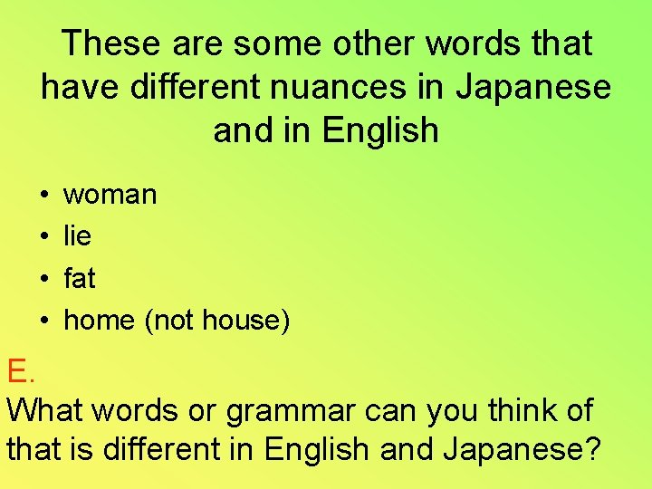 These are some other words that have different nuances in Japanese and in English