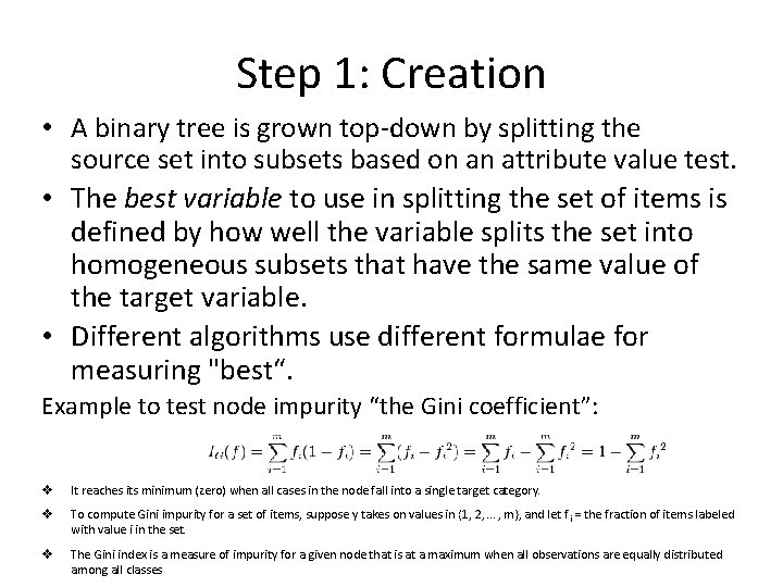 Step 1: Creation • A binary tree is grown top-down by splitting the source