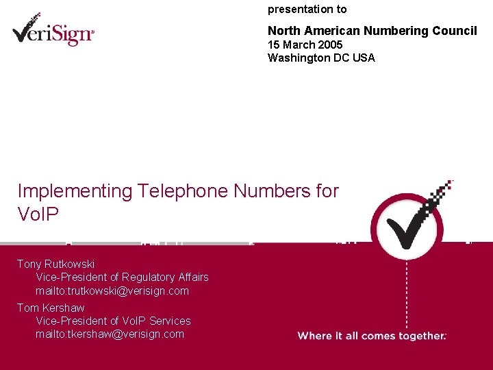 presentation to North American Numbering Council 15 March 2005 Washington DC USA Implementing Telephone