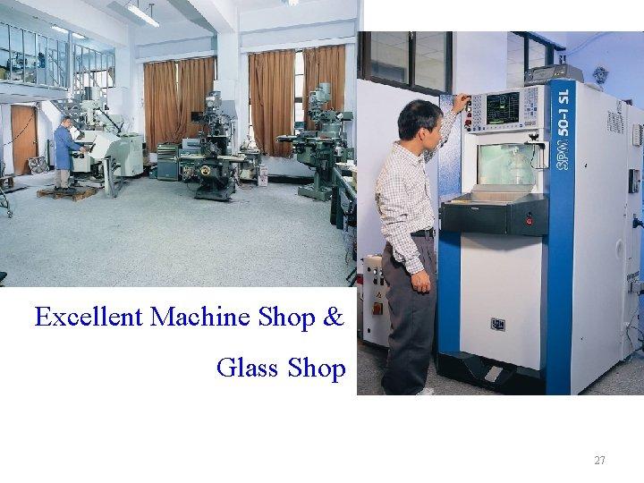 Excellent Machine Shop & Glass Shop 27