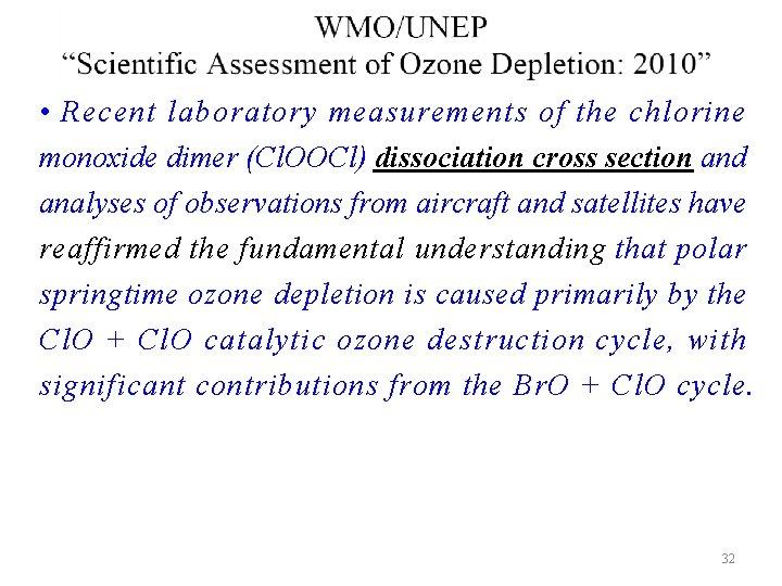 • Recent laboratory measurements of the chlorine monoxide dimer (Cl. OOCl) dissociation cross