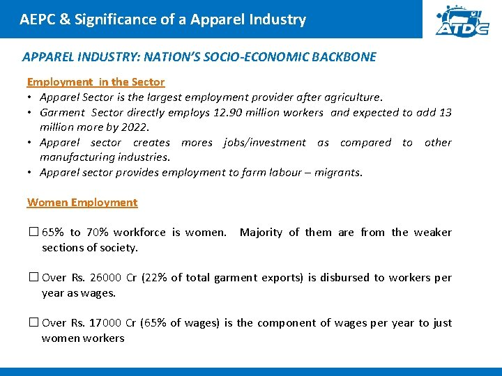 AEPC & Significance of a Apparel Industry APPAREL INDUSTRY: NATION'S SOCIO-ECONOMIC BACKBONE Employment in