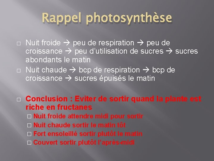 Rappel photosynthèse � � � Nuit froide peu de respiration peu de croissance peu