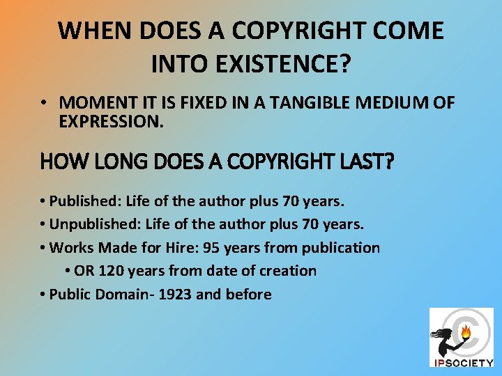WHEN DOES A COPYRIGHT COME INTO EXISTENCE? • MOMENT IT IS FIXED IN A