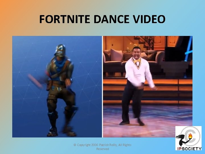 FORTNITE DANCE VIDEO © Copyright 2006 Patrick Reilly, All Rights Reserved