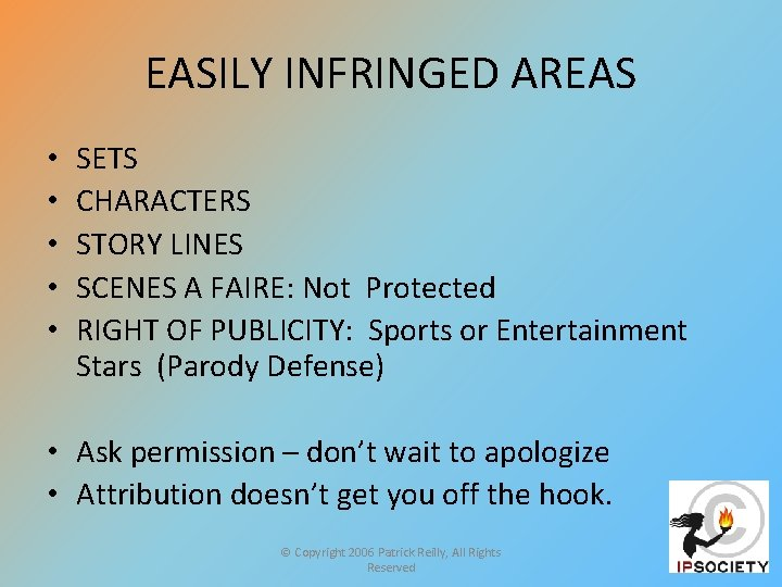 EASILY INFRINGED AREAS • • • SETS CHARACTERS STORY LINES SCENES A FAIRE: Not