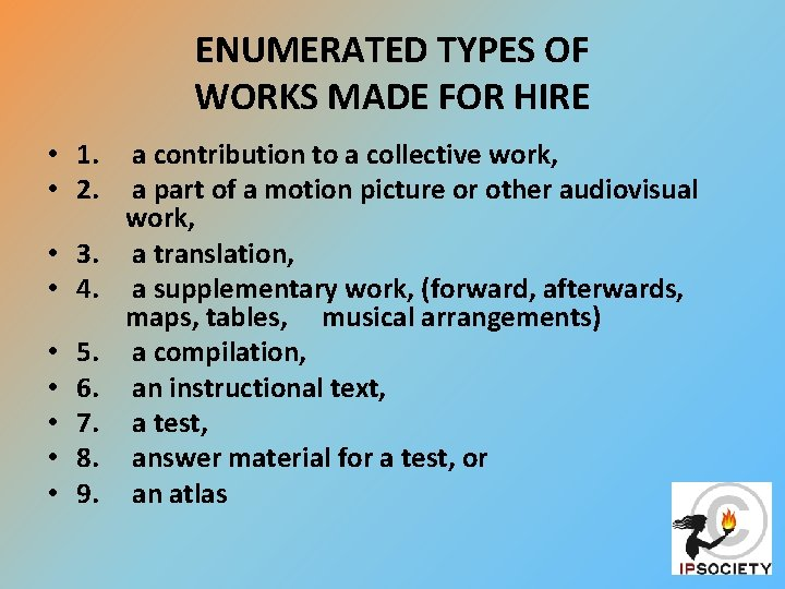 ENUMERATED TYPES OF WORKS MADE FOR HIRE • 1. a contribution to a collective
