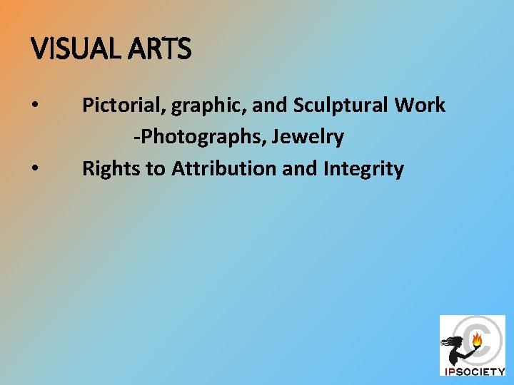VISUAL ARTS • • Pictorial, graphic, and Sculptural Work -Photographs, Jewelry Rights to Attribution