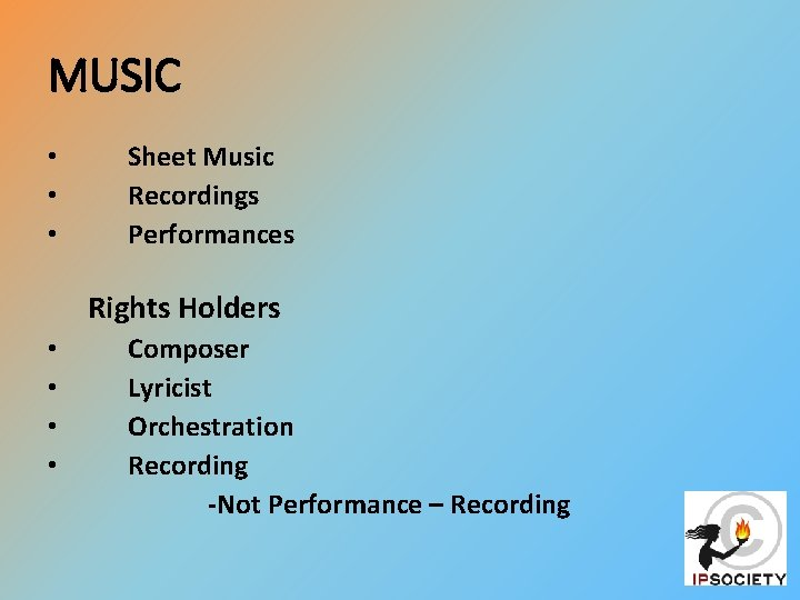 MUSIC • • • Sheet Music Recordings Performances Rights Holders • • Composer Lyricist