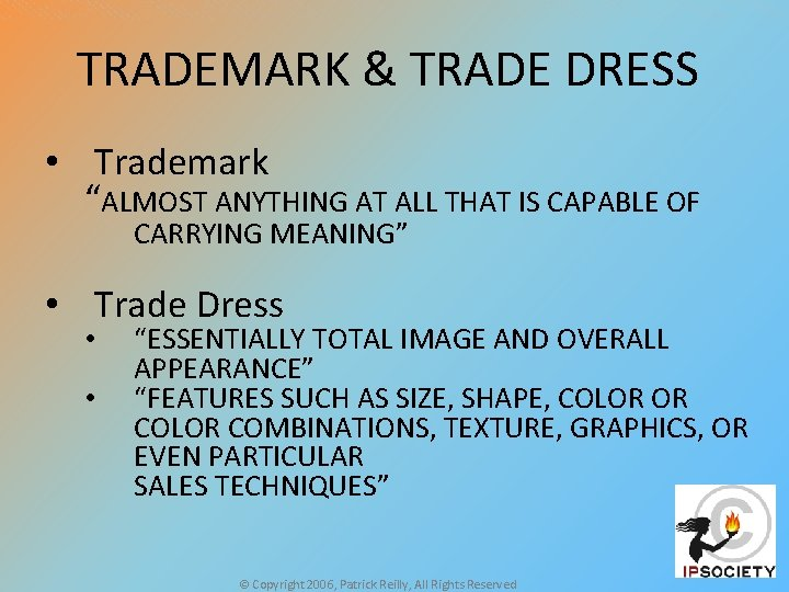 """TRADEMARK & TRADE DRESS • Trademark """"ALMOST ANYTHING AT ALL THAT IS CAPABLE OF"""