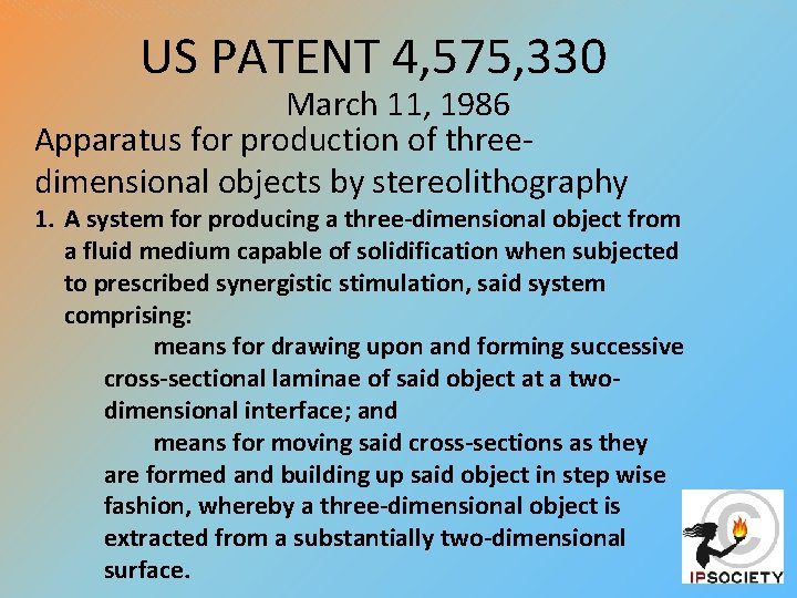 US PATENT 4, 575, 330 March 11, 1986 Apparatus for production of threedimensional objects