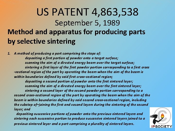 US PATENT 4, 863, 538 September 5, 1989 Method and apparatus for producing parts