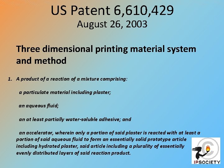 US Patent 6, 610, 429 August 26, 2003 Three dimensional printing material system and