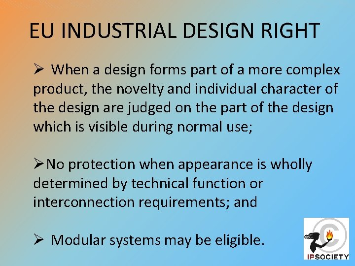 EU INDUSTRIAL DESIGN RIGHT Ø When a design forms part of a more complex