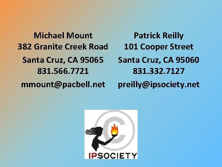 Michael Mount 382 Granite Creek Road Santa Cruz, CA 95065 831. 566. 7721 mmount@pacbell.
